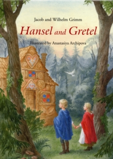 Hansel and Gretel : A Grimm's Fairy Tale, Hardback Book