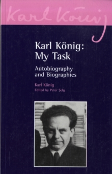 Karl Koenig: My Task : Autobiography and Biographies, Paperback Book