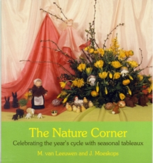 The Nature Corner : Celebrating the year's cycle with seasonal tableaux, Paperback / softback Book