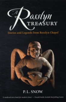 A Rosslyn Treasury : Stories and Legends from Rosslyn Chapel, Paperback Book