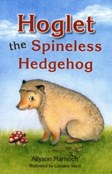 Hoglet the Spineless Hedgehog, Paperback / softback Book