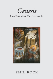 Genesis : Creation and the Patriarchs, Paperback / softback Book