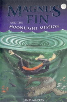 Magnus Fin and the Moonlight Mission, Paperback / softback Book