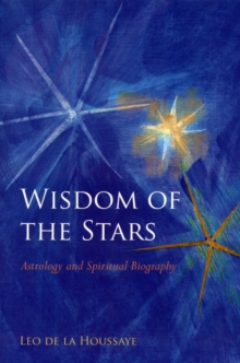 Wisdom of the Stars : Astrology and Spiritual Biography, Paperback / softback Book