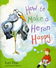How to Make a Heron Happy, Paperback Book