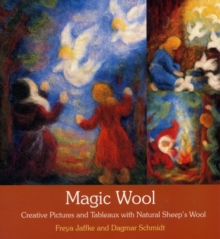 Magic Wool : Creative Pictures and Tableaux with Natural Sheep's Wool, Paperback Book