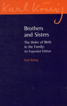 Brothers and Sisters : The Order of Birth in the Family: An Expanded Edition, Paperback / softback Book
