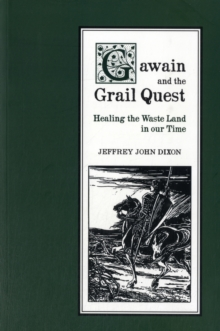 Gawain and the Grail Quest : Healing the Waste Land in our Time, Paperback / softback Book