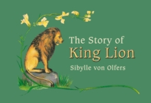 The Story of King Lion, Hardback Book