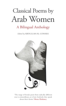 Classical Poems by Arab Women : A Bilingual Anthology, Paperback Book