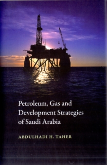 Development Strategies for the Petroleum and Gas Industries in Saudi Arabia, Hardback Book