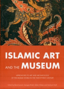 Islamic Art and the Museum, Paperback Book