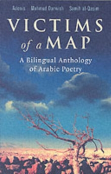 Victims of a Map : A Bilingual Anthology of Arabic Poetry, Paperback Book