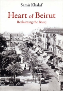 Heart of Beirut : Reclaiming the Bourj, Paperback / softback Book