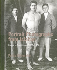 Portrait Photographs from Isfahan : Faces in Transition 1920-1950, Paperback Book
