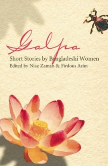 Galpa : Short Stories by Bangladeshi Women, Paperback Book