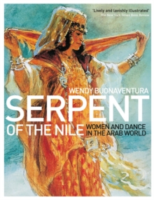 Serpent of the Nile : Women and Dance in the Arab World, Paperback Book