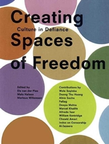 Creating Spaces of Freedom : Culture in Defiance, Paperback / softback Book