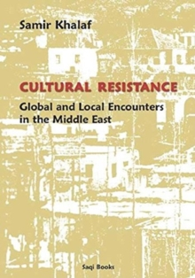 Cultural Resistance : Global and Local Encounters in the Middle East, Hardback Book