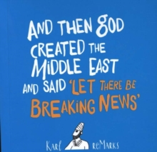 And Then God Created The Middle East And Said 'Let There Be Breaking News', Paperback Book