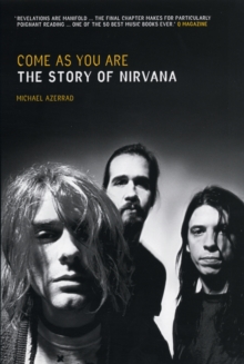 "Come as You are : Story of ""Nirvana"", Paperback Book"