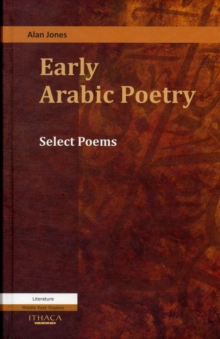 Early Arabic Poetry : Select Poems, Hardback Book