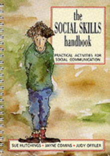 The Social Skills Handbook : Practical Activities for Social Communication, Paperback Book