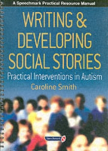 Writing and Developing Social Stories, Paperback / softback Book