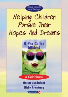 Helping Children Pursue Their Hopes and Dreams : A Guidebook, Paperback / softback Book