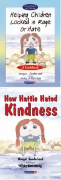 Helping Children Locked in Rage or Hate & How Hattie Hated Kindness : Set, Paperback Book