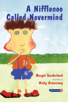 A Nifflenoo Called Nevermind : A Story for Children Who Bottle Up Their Feelings, Paperback Book