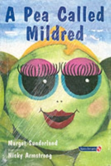 A Pea Called Mildred : A Story to Help Children Pursue Their Hopes and Dreams, Paperback Book