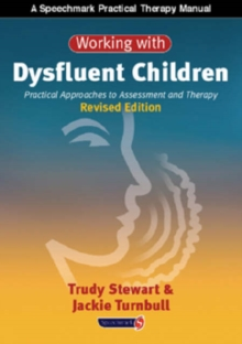Working with Dysfluent Children : Practical Approaches to Assessment and Therapy, Paperback / softback Book