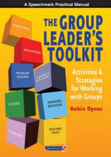 The Group Leader's Toolkit : Activities and Strategies for Working with Groups, Paperback / softback Book