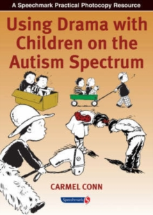 Using Drama with Children on the Autism Spectrum, Paperback Book