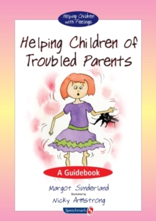 Helping Children of Troubled Parents : A Guidebook, Paperback / softback Book