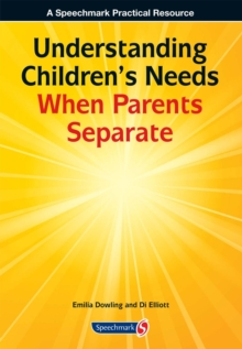 Understanding Children's Needs When Parents Separate, Paperback / softback Book