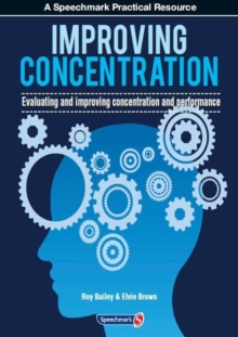 Improving Concentration : A Professional Resource for Assessing and Improving Concentration and Performance, Paperback / softback Book