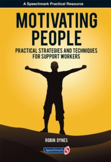 Motivating People : Practical Strategies and Techniques for Support Workers, Paperback / softback Book
