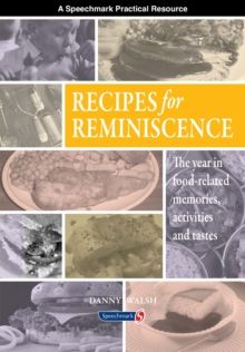 Recipes for Reminiscence : The Year in Food-Related Memories, Activities and Tastes, Paperback / softback Book