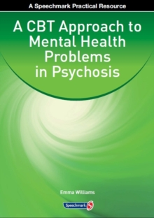 A CBT Approach to Mental Health Problems in Psychosis, Paperback / softback Book