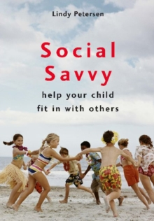 Social Savvy : Help your Child Fit in with Others, Paperback / softback Book