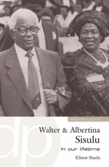 Walter and Albertina Sisulu: In Our Lifetime, Paperback / softback Book