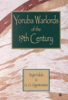 Yoruba Warlords of the 19th Century, Paperback / softback Book