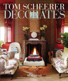 Tom Scheerer Decorates, Hardback Book
