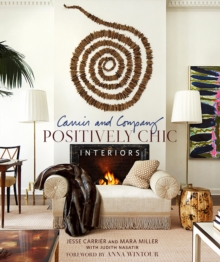 Carrier and Company : Positively Chic Interiors, Hardback Book