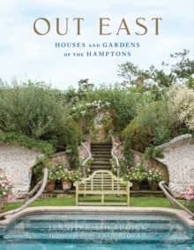 Out East : Houses and Gardens of the Hamptons, Hardback Book