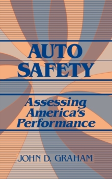 Auto Safety : Assessing America's Performance, Hardback Book