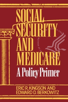 Social Security and Medicare : A Policy Primer, Paperback / softback Book