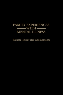 Family Experiences with Mental Illness, Hardback Book